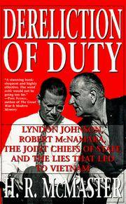 Dereliction of Duty Johnson, McNamara, the Joint Chiefs of Staff, and the Lies That Led to Vietnam by H. R. Mcmaster - Paperback - Later printing - 1998 - from Miles Books (SKU: NA188)