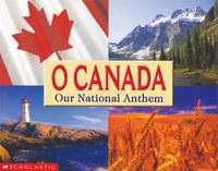 O Canada : Our National Anthem