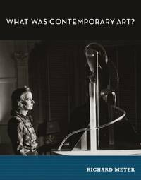 What Was Contemporary Art? (The MIT Press)
