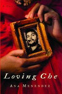 Loving Che (Includes Advance Reading Copy)