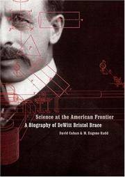 Science at the American Frontier: A Biography of Dewitt Bristol Brace