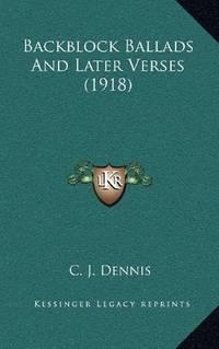 Backblock Ballads and Later Verses