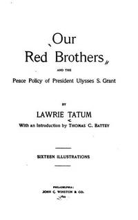 Our Red Brothers and The Peace Policy Of President Ulysses S Grant