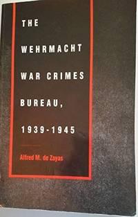 THE WEHRMACHT WAR CRIMES BUREAU 1939-1945