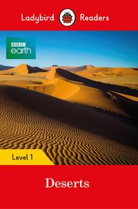 BBC Earth: Deserts: Level 1 (Ladybird Readers)