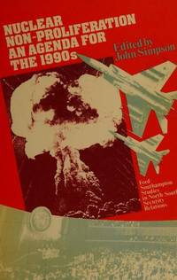 image of Nuclear Non-Proliferation: An Agenda for the 1990s (Ford/Southampton studies in North/South security relations)