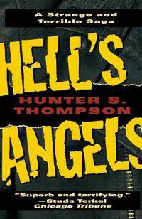 image of Hell's Angels: A Strange and Terrible Saga [Paperback] Thompson, Hunter S