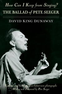 image of How Can I Keep from Singing?: The Ballad of Pete Seeger