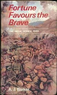 Fortune Favours the Brave: The Battle of the Hook Korea, 1953