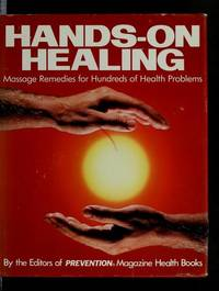 Hands on Healing: Massage Remedies for Hundreds of Health Problems