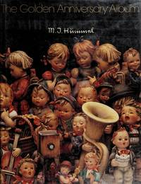 M.I. Hummel: The Golden Anniversary Album by  Robert L. & Eric W. Ehrmann Miller - First Edition - 1984 - from The Cat's Tale (SKU: 000916)