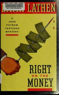 Right on the Money.   A John Putnam Thatcher Mystery