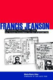 Francis Jeanson; a dissident intellectual from the resistance to the Algerian War.