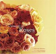 A Bouquet of Roses  Glorious Arrangements for All Occasions