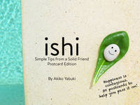 Ishi Postcards: Simple Tips from a Solid Friend