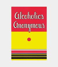 image of Alcoholics Anonymous: The Story of How More Than One Hundred Men Have Recovered from Alcoholism