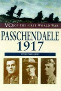 VC's of the First World War : Passchendaele 1917