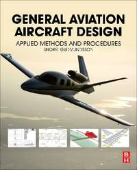 GENERAL AVIATION AIRCRAFT DESIGN: APPLIED METHOD AND PROCEDURES by GUDMUNDSSON SNORRI - 2014