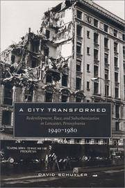 A City Transformed: Redevelopment, Race, and Suburbanization in Lancaster, Pennsylvania, 1940?1980