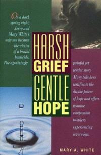 Harsh Grief, Gentle Hope