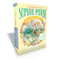 The Adventures of Sophie Mouse Collection: A New Friend; The Emerald Berries; Forget-Me-Not Lake; Looking for Winston