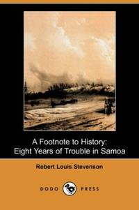 image of A Footnote to History: Eight Years of Trouble in Samoa (Dodo Press)