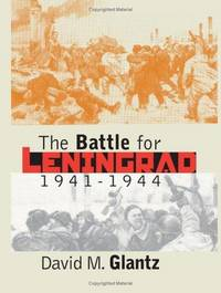 The Battle for Liningrad 1941 - 1944