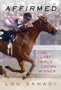 Affirmed; The Last Triple Crown Winner