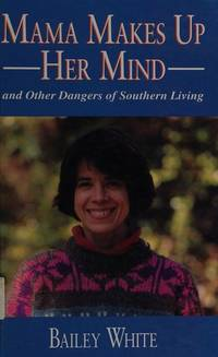 image of Mama Makes Up Her Mind: And Other Dangers of Southern Living (Curley Large Print Books)