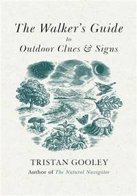 The Walker's Guide to Outdoor Clues and Signs, Their Meaning and the Art of Making...