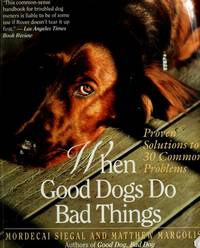 When Good Dogs to bad Things by  Matthew  Mordecai & Margolis - First Edition - 1986 - from after-words bookstore and Biblio.com