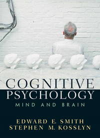 Cognitive Psychology: Mind and Brain by  Stephen M  Edward E.; Kosslyn - Hardcover - from Lyric Vibes and Biblio.com