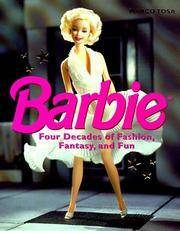 Barbie: Four Decades of Fashion, Fantasy, and Fun