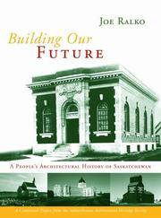 Building Our Future - A People's Architectural History of Saskatchewan