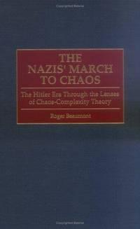 The Nazis' March to Chaos : The Hitler Era Through the Lenses of  Chaos-Complexity Theory