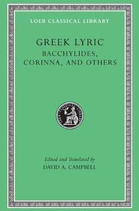 Greek Lyric IV: Bacchylides, Corinna, and Others (The Loeb Classical Library 461)