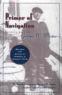 Primer of Navigation: With Problems in Practical Work and Complete Tables