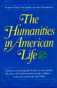 The Humanities in American Life: Report of the Commission on the Humanities