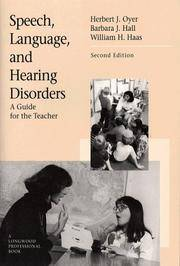 Speech, Language, and Hearing Disorders : A Guide for the Teacher. 2ND ED.