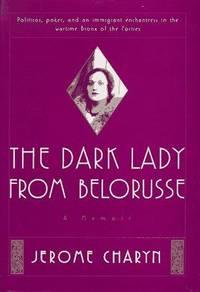 image of The Dark Lady from Belorusse: A Memoir