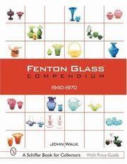 Fenton Glass Compendium, 1940-1970