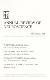 Annual Review of Neuroscience: Vol 8 by  W. Maxwell (Editor] Cowan - Hardcover - 1985 - from Doss-Haus Books (SKU: 005582)