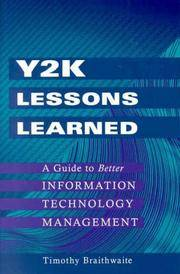 Y2K LESSONS LEARNED: A GUIDE TO BETTER INFORMATION TECHNOLOGY MANAGEMENT