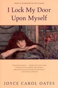I Lock My Door Upon Myself: A Novella