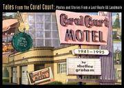 Tales from the Coral Court : Photos and Stories from a Lost Route 66  Landmark