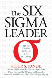 The Six Sigma Leader: How Top Executives Will Prevail in the 21st Century