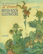 Dictionary of 20th Century British Book Illustrators by  Alan Horne - Hardcover - 1994 - from Chequamegon Book Company and Biblio.co.uk