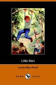 Little Men by Louisa May Alcott - Paperback - 2005-10-25 - from Books Express and Biblio.co.uk