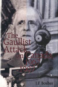 The Gaullist Attack on Canada, 1967-1997