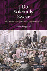 I Do Solemnly Swear: The Moral Obligations of Legal Officials